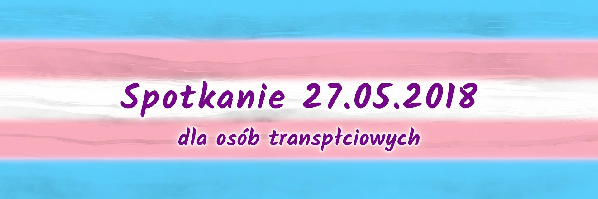 Spotkanie dla osób transpłciowych 2018-05-27