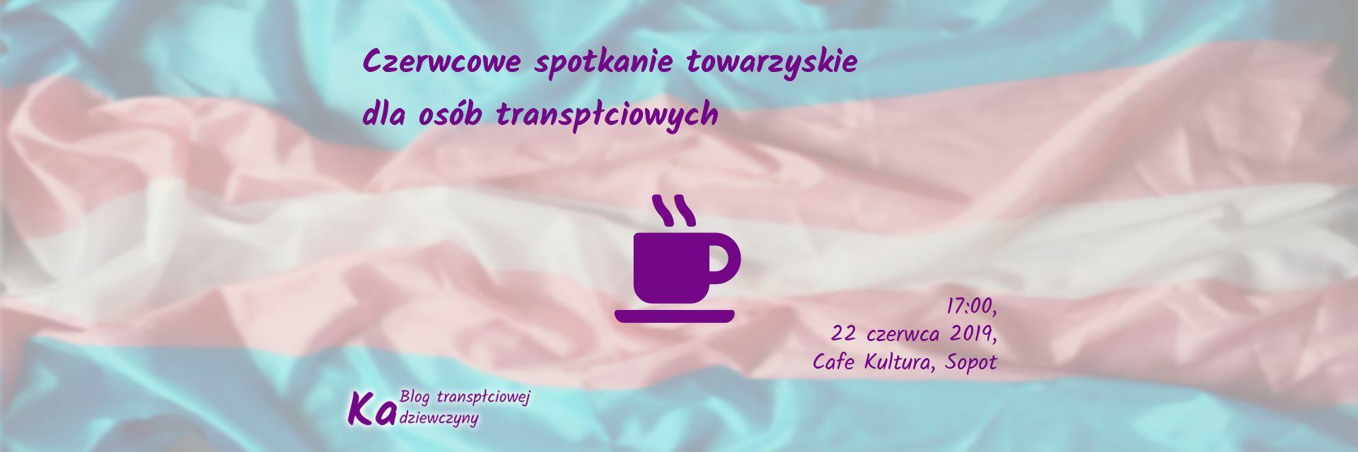 Czerwcowe spotkanie towarzyskie dla osób transpłciowych, Sopot, Cafe Kultura